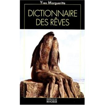 le dictionnaire des r ves yves margueritte achat livre achat prix fnac. Black Bedroom Furniture Sets. Home Design Ideas