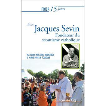 Prier 15 jours avec le père Jacques Sevin