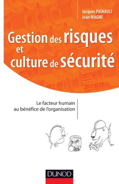 Gestion des risques et culture de sécurité - Maitriser les facteurs humains et organisationnels - 9782100712045 - 14,99 €