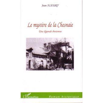 Le mystère de la Chesnaie, une légende bretonne
