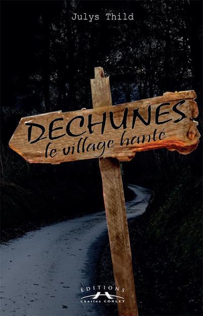 Déchunes, le village hanté