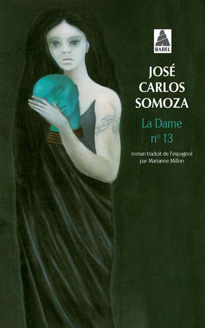 José Carlos SOMOZA - La Dame n° 13 // La Théorie des Cordes La-dame-n-13