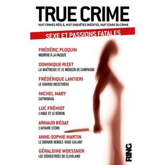 True Crime - tome 2 Sexe et passions fatales