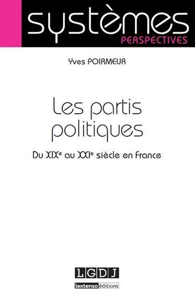 Les partis politiques du XIXe au XXIe siècle en France