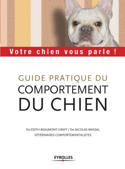 Guide pratique du comportement du chien - Votre chien vous parle ! - 9782212867978 - 13,99 €
