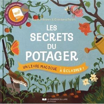 Les secrets du potager Un livre magique à éclairer ! - cartonné ...