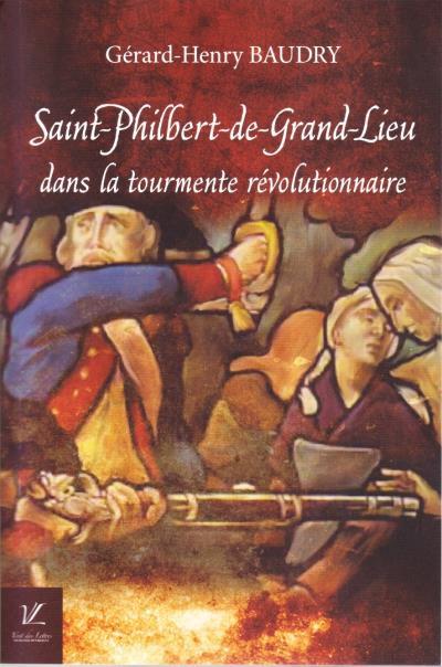 Saint-Philbert-de-Grand-Lieu dans la tourmente révolutionnaire