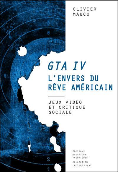 GTA IV l'envers du rêve américain