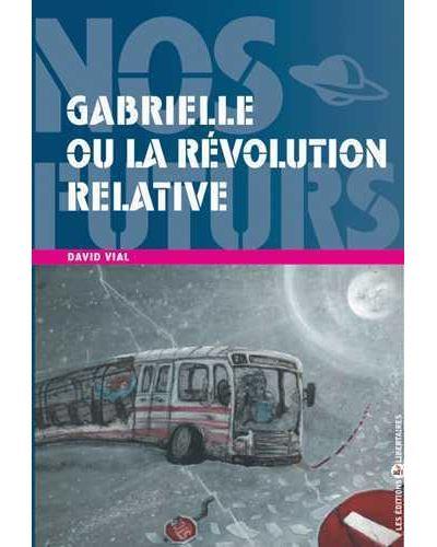 Gabrielle ou la révolution relative