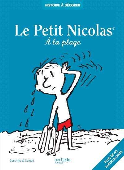 Le Petit Nicolas - Tome 1 : Histoire à décorer Le Petit Nicolas - A la plage