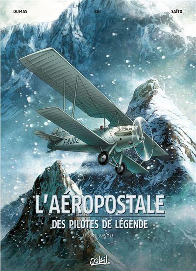L'Aéropostale - Des pilotes de légende T1 - Guillaumet
