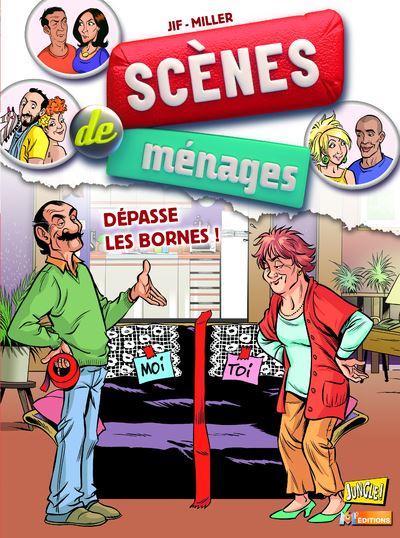 Scènes de ménages - tome 6 Dépasse les bornes !