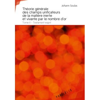 Theorie generale des champs unificateurs de la matiere,2