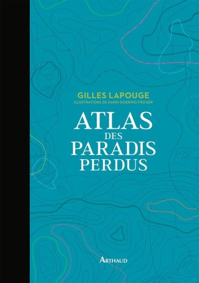 Atlas des paradis perdus - 9782081415409 - 16,99 €
