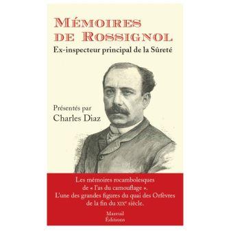 Mémoires de Rossignol ex-inspecteur de la sûreté