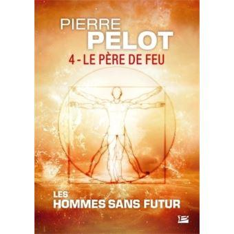 Les hommes sans futurLes Hommes sans futur, T4 : Le Père de feu