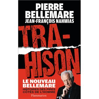 Pierre BELLEMARE - Trahison