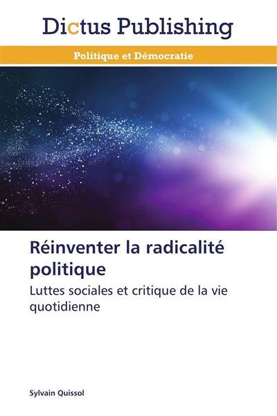 Réinventer la radicalité politique