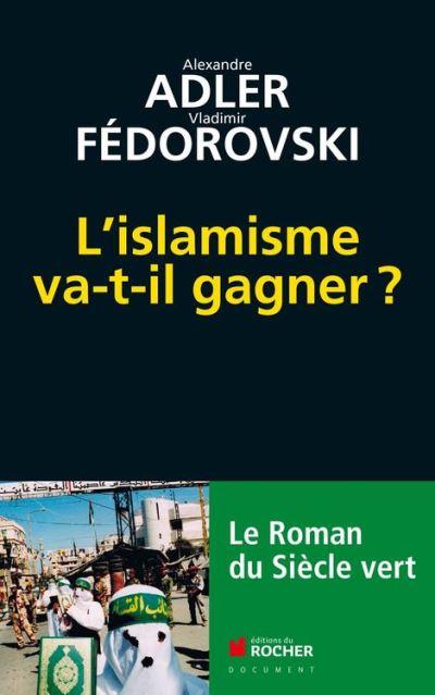 L'islamisme va-t-il gagner ? - Le roman du siècle vert - 9782268000534 - 14,99 €