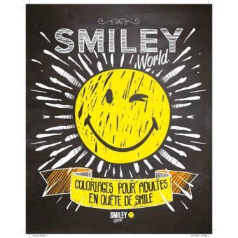 Smiley World Coloriages Smiley Coloriages Pour Adultes En Quete De Smile Broche Smileyworld Achat Livre Fnac