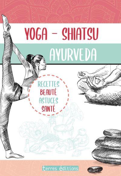 Yoga, Shiatsu, Ayurveda