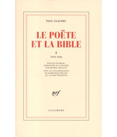 Le Poëte et la Bible (Tome 1-1910-1946)