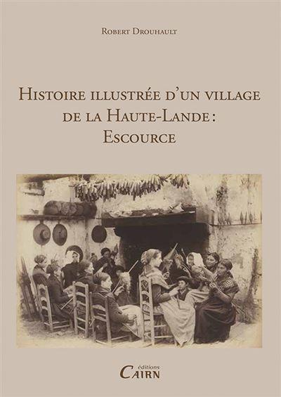 Histoire illustrée d'un village de la Haute-Lande