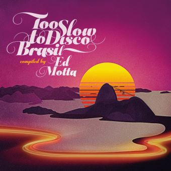 TOO SLOW TO DISCO BRASIL BY ED MOTTA/2LP
