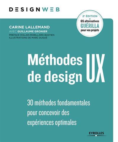 Méthodes de design UX - 30 méthodes fondamentales pour concevoir des expériences optimales - 9782212195279 - 23,99 €