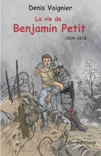 La vie de Benjamin Petit : 1914-1918