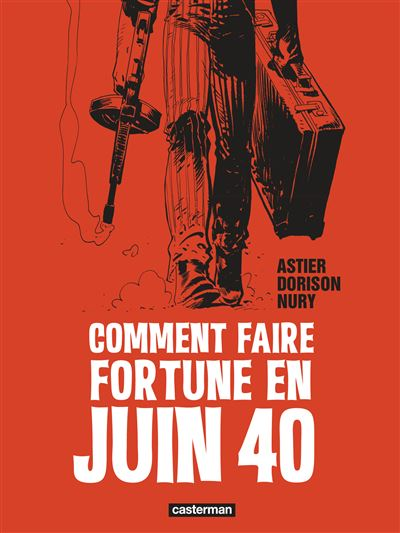 Comment faire fortune en juin 1940