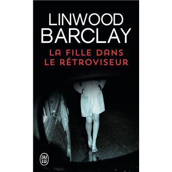 La fille dans le rétroviseur - Poche - Linwood Barclay