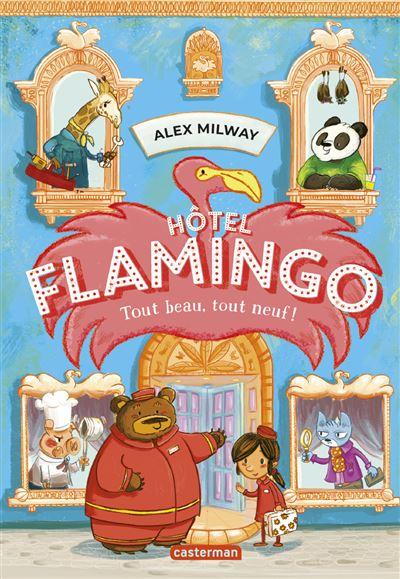 Hôtel Flamingo (1) : Tout beau, tout neuf !