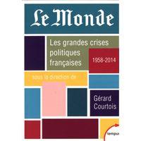 Le Monde - les grandes crises politiques Françaises 1958-2014