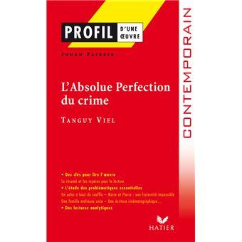 Profil - Viel (Tanguy) : L'Absolue Perfection du Crime
