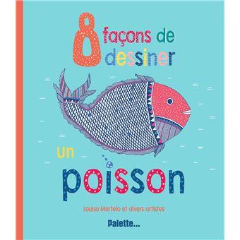 8 facons de dessiner un poisson