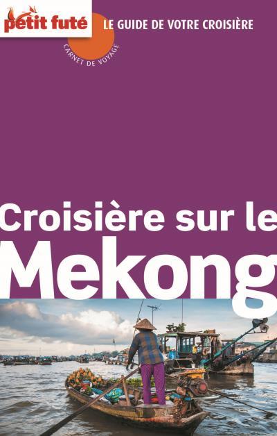 Croisiere sur le mekong carnet de voyage 2014 petit fute