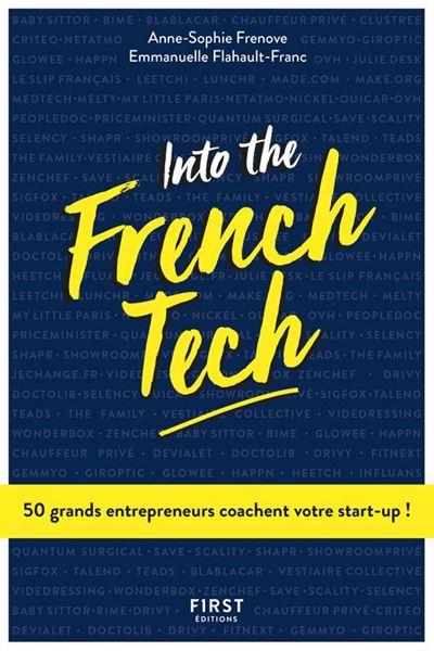 Into the French Tech - 50 grands entrepreneurs coachent votre start-up ! - 9782412042007 - 12,99 €