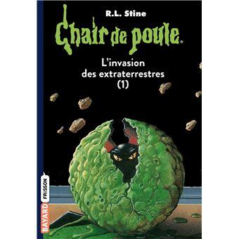 Chair De Poule L Invasion Des Extraterrestres Tome 1 Tome 55 Chair De Poule