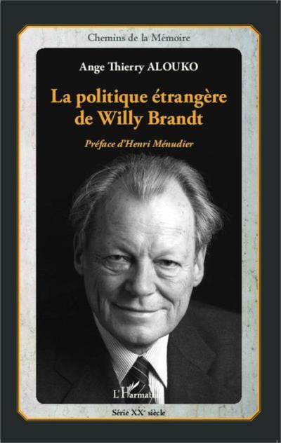 La politique étrangère de Willy Brandt - 9782336706283 - 44,99 €