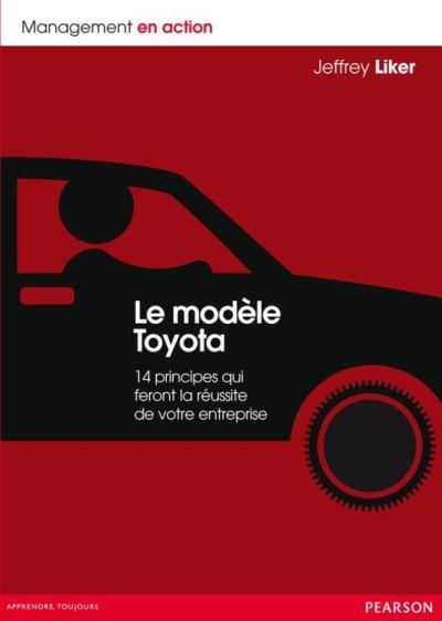 Le modèle Toyota - 14 principes qui feront la réussite de votre entreprise - 9782744052552 - 30,99 €