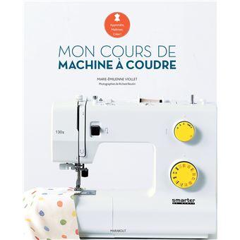 Mon cours de machine coudre reli marie milienne for Machine a coudre fnac