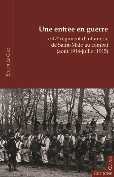 Une entrée en guerre : Le 47e régiment d'infanterie de Saint-Malo au combat (août 1914-juillet 1915)