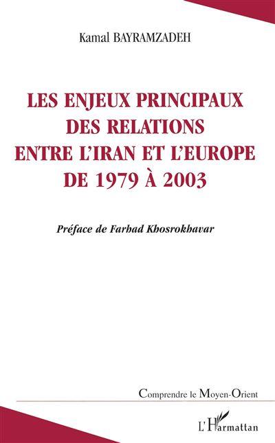 Les enjeux principaux des relations entre l'Iran et l'Europe de 1979 à 2003