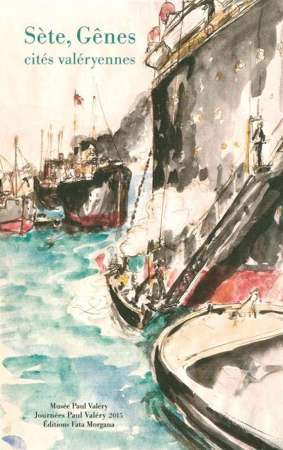 Sète, Gênes, cités valéryennes
