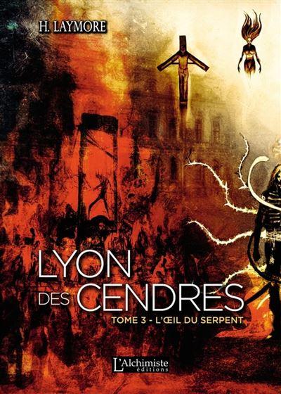 Lyon des Cendres – tome 3 : L'oeil du serpent