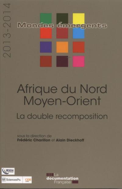 Afrique du nord - Moyen-orient 2013-2014 - La double recomposition