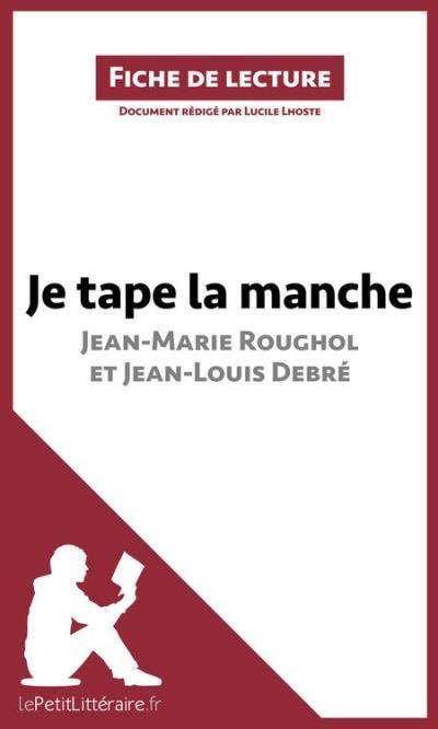 Analyse : Je tape la manche, Une vie dans la rue de Jean-Marie Roughol et Jean-Louis Debré