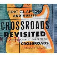 Crossroad Revisited - Selections From The Crossroads Guitar Festivals