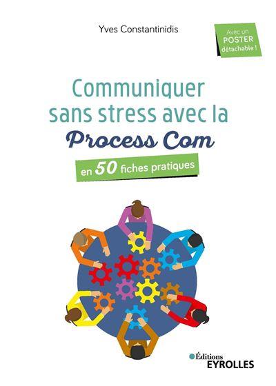 Communiquer sans stress avec la Process Com